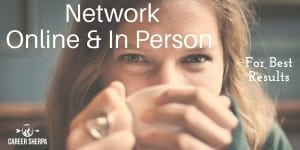 Network Online and In Person for Best Results