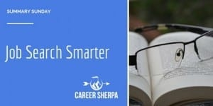 Summary Sunday: Job Search Smarter