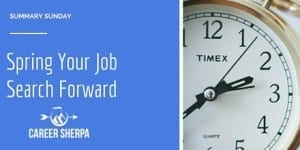 Summary Sunday: Spring Your Job Search Forward