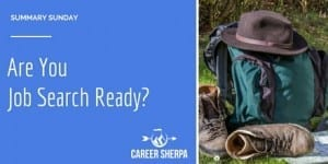 Summary Sunday: Are You Job Search Ready?