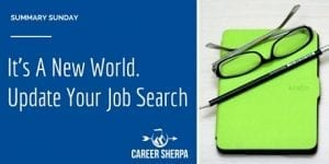 Summary Sunday: It's A New World. Update Your Job Search