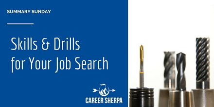 Skills and Drills For Your Job Search