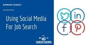 Summary Sunday: Using Social Media For Job Search