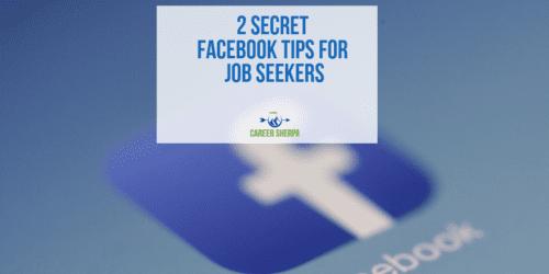 2 Secret Facebook Tips for Job Seekers