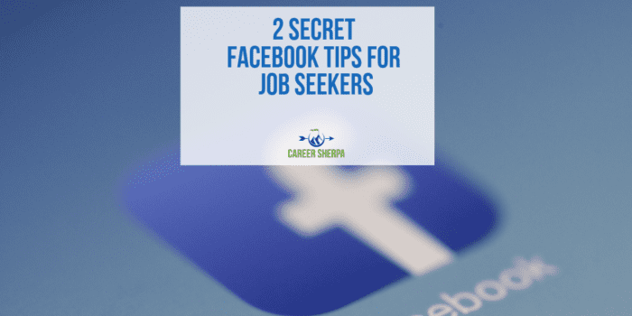 2 Secret Facebook Tips for Job Seekers
