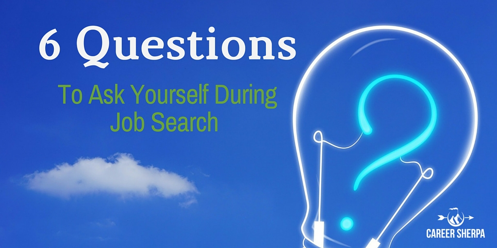 6 Questions Ask Yourself During Job Search