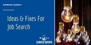 Summary Sunday: Ideas and Fixes For Job Search