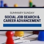 Summary Sunday: Social Job Search and Career Advancement