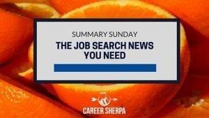 Summary Sunday: The Job Search News You Need