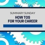 Summary Sunday: How Tos For Your Career