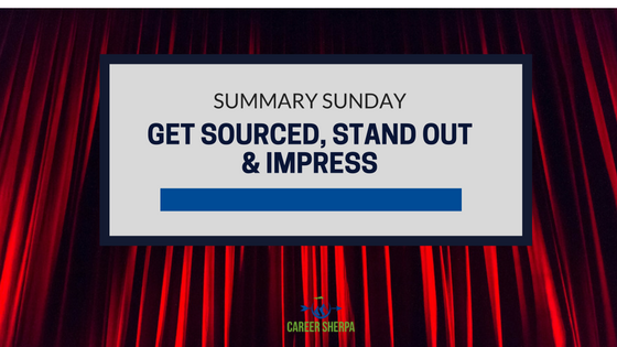 Get Sourced, Stand Out and Impress