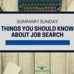 Summary Sunday: Things You Should Know About Job Search