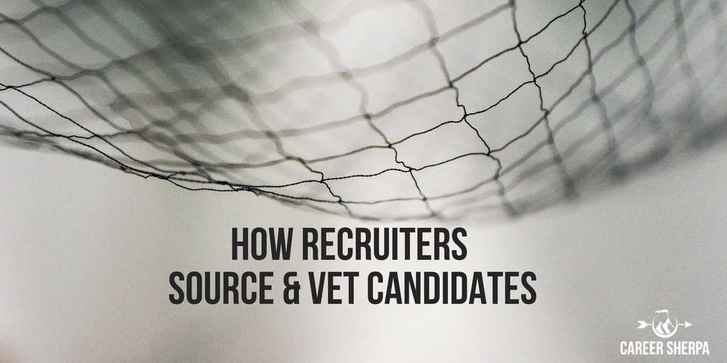 how recrutiers source and vet candidates