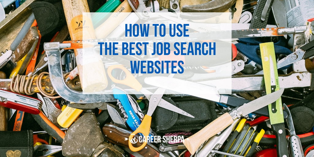 How To Use the Best Job Search Websites | Career Sherpa