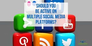 Should You Be Active On Multiple Social Media Platforms?