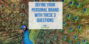 Define Your Personal Brand With These 3 Questions