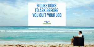 Questions To Ask Before You Quit Your Job