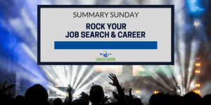 Summary Sunday: Rock Your Job Search and Career