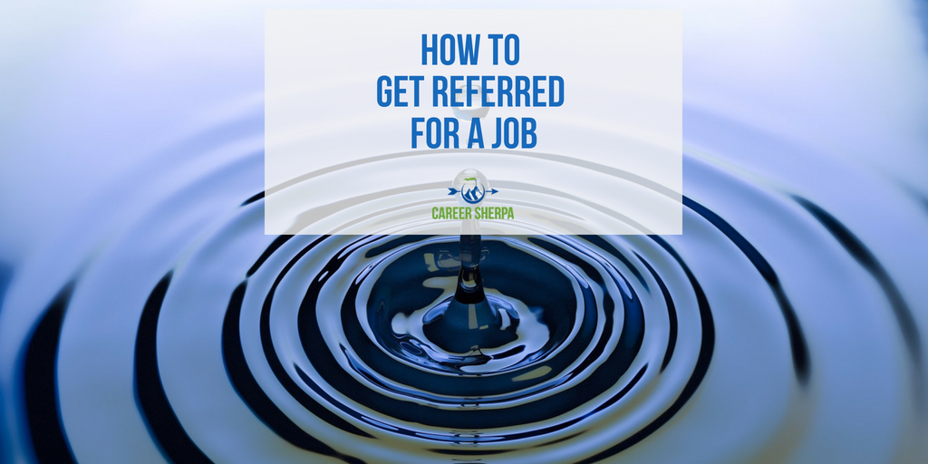 how to get referred for a job career sherpa