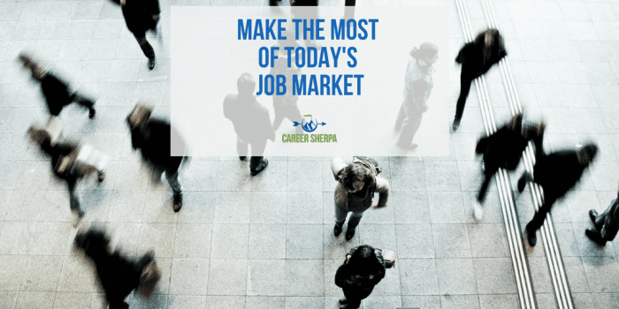 make the most of todays job market
