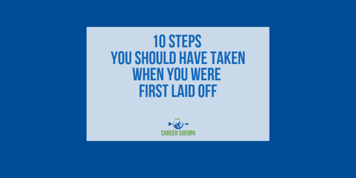 10 Steps You Should Have Taken When You Were First Laid Off
