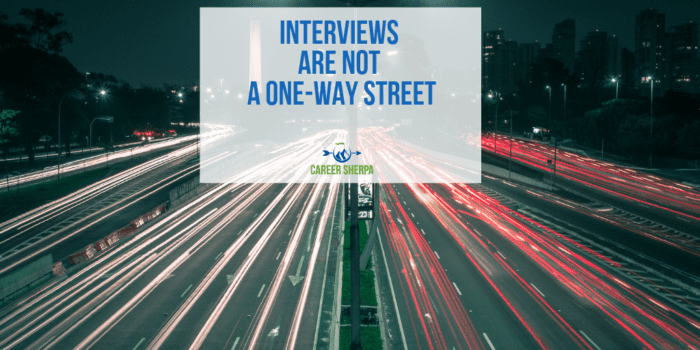 Interviews Are Not a One-Way Street