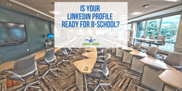 Is Your LinkedIn Profile Ready For B-School