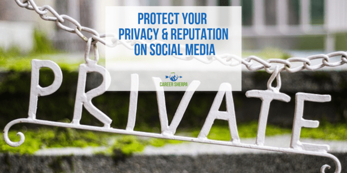 Protect Your Privacy and Reputation On Social Media
