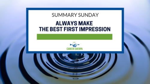 SUMMARY SUNDAY_ Always Make The Best First Impression