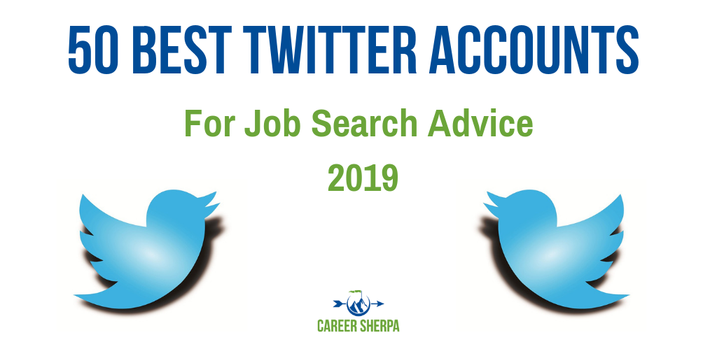 50 Best Twitter Accounts For Job Search Advice 2019 Career Sherpa