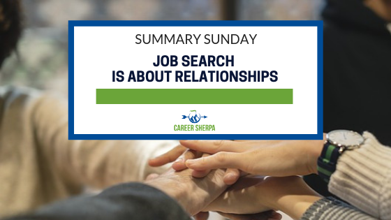 Summary Sunday_ Job Search Is About Relationships