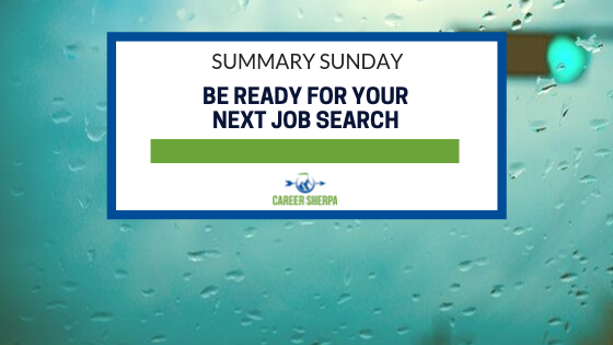 Summary Sunday_ Be Ready For Your Next Job Search