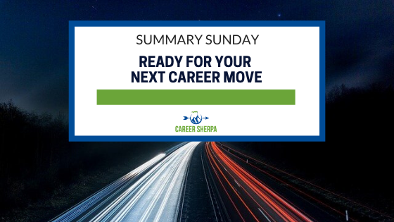 Summary Sunday_ Ready For Your Next Career Move
