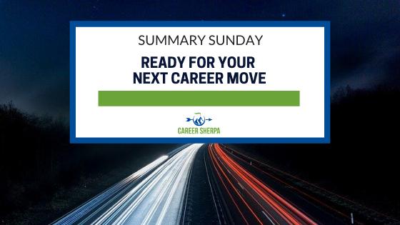 Summary Sunday_ Ready For Your Next Career Move