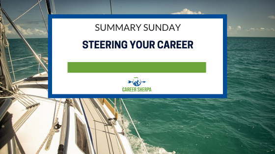 Summary Sunday_ Steering Your Career