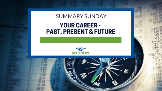 Summary Sunday_ Your Career - Past, Present and Future