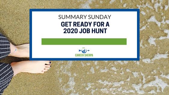 Summary Sunday: Get ready for a 2020 job hunt