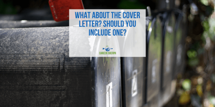 What About the Cover Letter? Should You Include One?