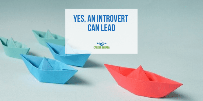Yes, An Introvert Can Lead