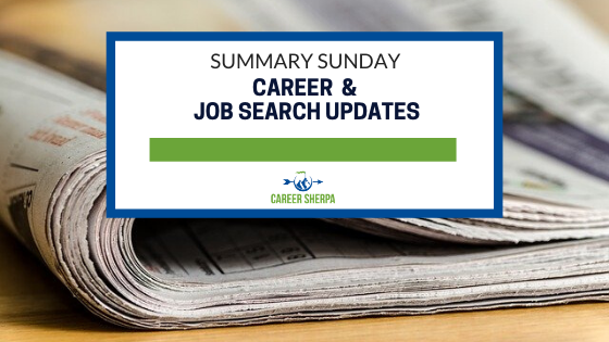 Summary Sunday: Career and Job Search Updates