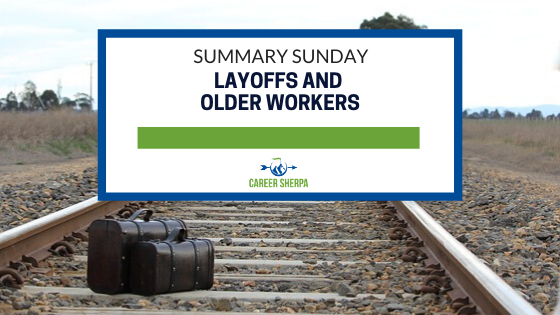 Summary Sunday: Layoffs and older workers