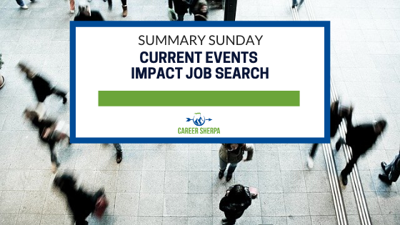 Summary Sunday: Current Events Impact Job Search