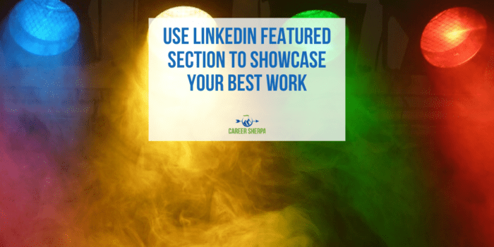 Use LinkedIn Featured Section To Showcase Your Best Work