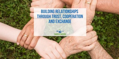 Building Relationships Through Trust, Cooperation and Exchange