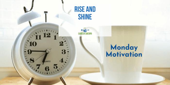 Motivation Monday: Rise and Shine