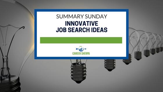 Summary Sunday Innovative Job Search Ideas