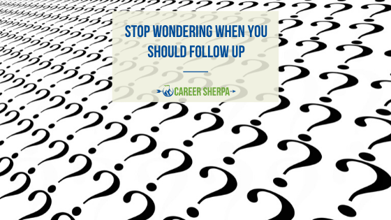 Stop wondering when you should follow up
