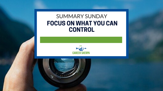 Summary Sunday Focus On What You Can Control