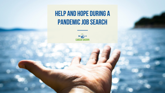 Help and Hope During A Pandemic Job Search