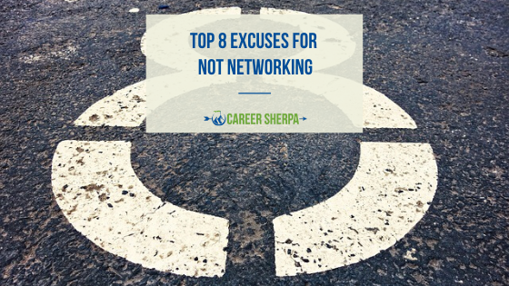 Top 8 Excuses for Not Networking